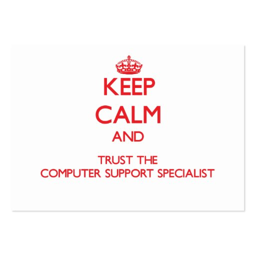 Keep Calm and Trust the Computer Support Specialis Business Card