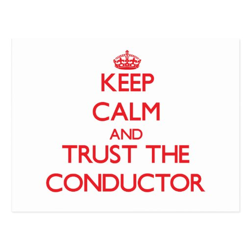 Keep Calm and Trust the Conductor Post Cards