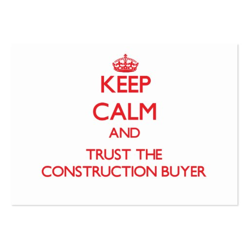 Keep Calm and Trust the Construction Buyer Business Cards