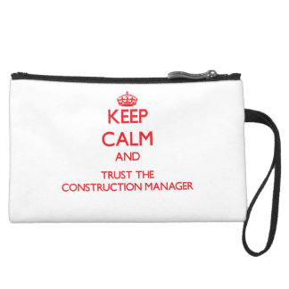Keep Calm and Trust the Construction Manager Wristlet Purses