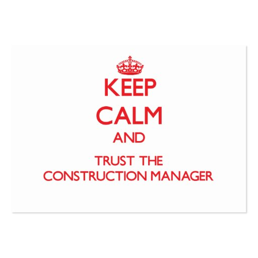 Keep Calm and Trust the Construction Manager Business Card Templates