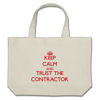Keep Calm and Trust the Contractor Tote Bags