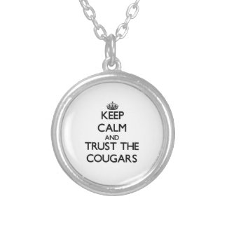 Keep calm and Trust the Cougars Silver Plated Necklace