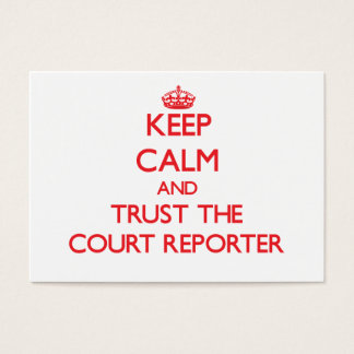 Keep Calm and Trust the Court Reporter Business Card