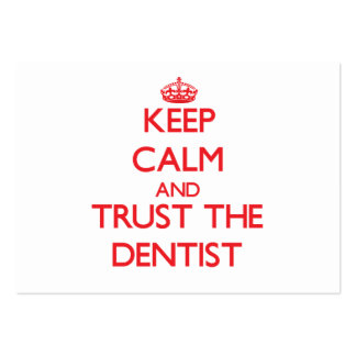 Keep Calm and Trust the Dentist Pack Of Chubby Business Cards