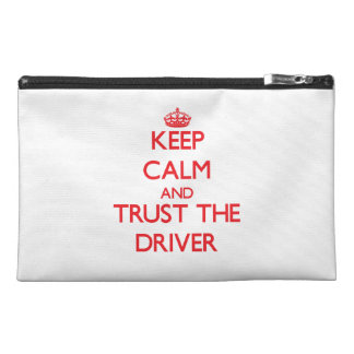 Keep Calm and Trust the Driver Travel Accessories Bag
