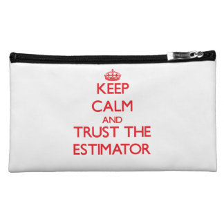 Keep Calm and Trust the Estimator Cosmetic Bag