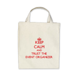Keep Calm and Trust the Event Organizer Tote Bag