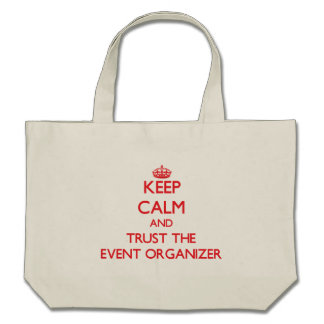 Keep Calm and Trust the Event Organizer Bag