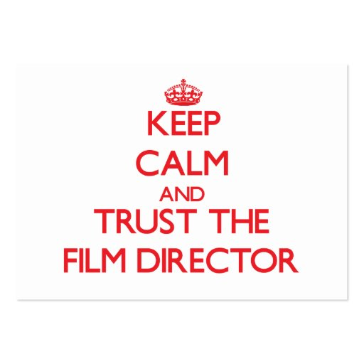 Keep Calm and Trust the Film Director Business Card Templates