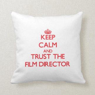 Keep Calm and Trust the Film Director Throw Cushions