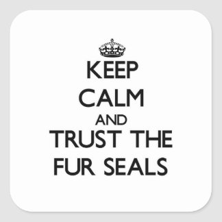 Keep calm and Trust the Fur Seals