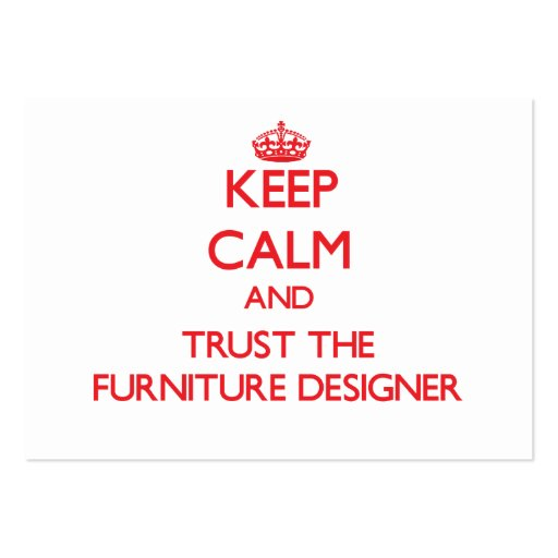 Keep Calm and Trust the Furniture Designer Business Card Templates