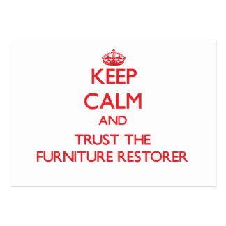 Keep Calm and Trust the Furniture Restorer Business Card Templates