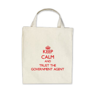Keep Calm and Trust the Government Agent Canvas Bags