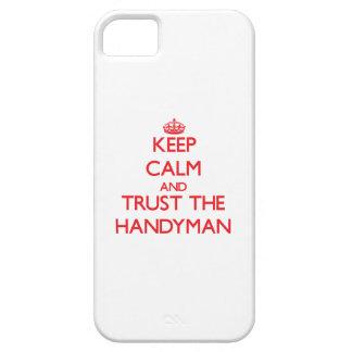 Keep Calm and Trust the Handyman iPhone 5 Case