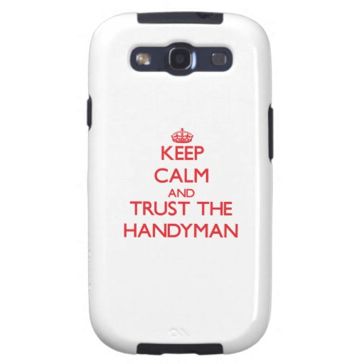Keep Calm and Trust the Handyman Samsung Galaxy SIII Cases