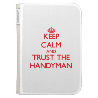 Keep Calm and Trust the Handyman Kindle Cases