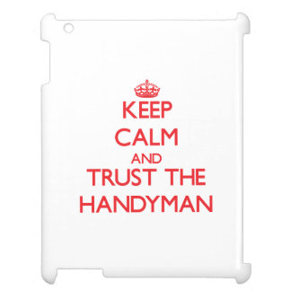 Keep Calm and Trust the Handyman Case For The iPad 2 3 4