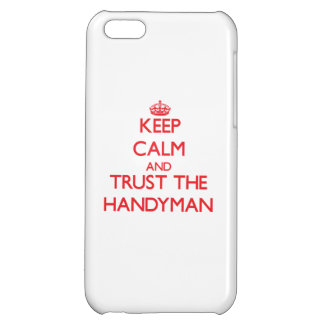 Keep Calm and Trust the Handyman iPhone 5C Cover