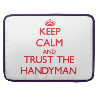 Keep Calm and Trust the Handyman MacBook Pro Sleeves