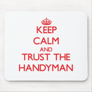 Keep Calm and Trust the Handyman Mouse Pad