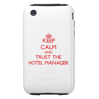 Keep Calm and Trust the Hotel Manager iPhone 3 Tough Covers