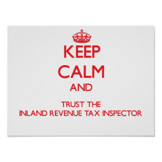 Keep Calm and Trust the Inland Revenue Tax Inspect Poster
