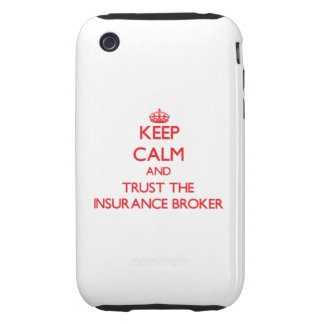 Keep Calm and Trust the Insurance Broker Tough iPhone 3 Cover