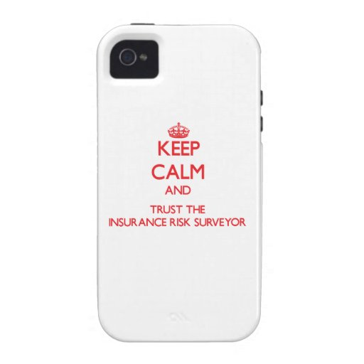 Keep Calm and Trust the Insurance Risk Surveyor iPhone 4/4S Covers