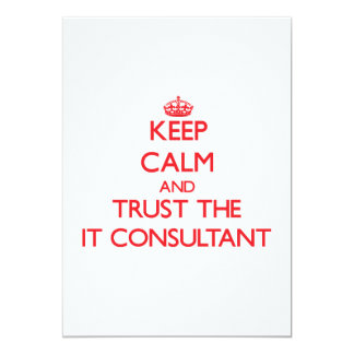 Keep Calm and Trust the It Consultant Custom Announcements