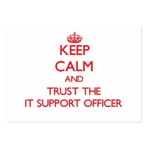 Keep Calm and Trust the It Support Officer Business Card