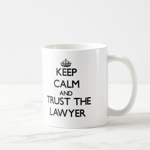 Keep Calm and Trust the Lawyer Coffee Mug