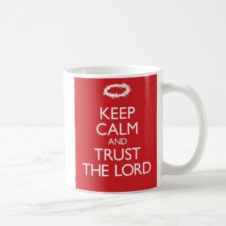 Keep Calm and Trust the Lord Coffee Mug