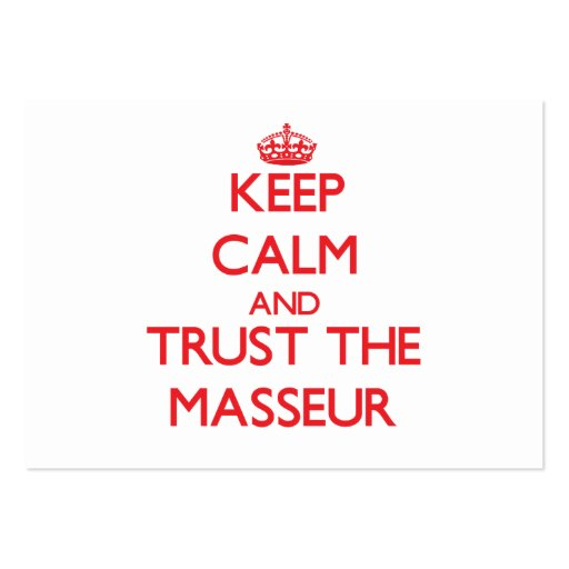 Keep Calm and Trust the Masseur Business Card Templates