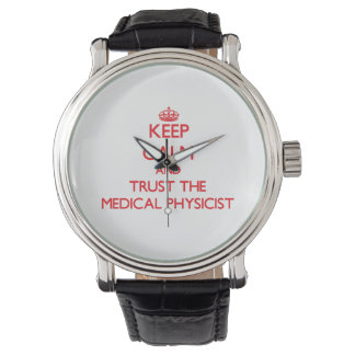Keep Calm and Trust the Medical Physicist Wrist Watches