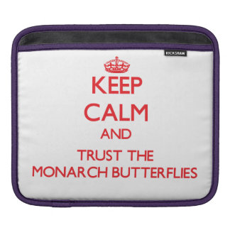 Keep calm and Trust the Monarch Butterflies iPad Sleeve