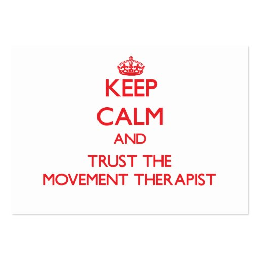 Keep Calm and Trust the Movement Therapist Business Card Templates