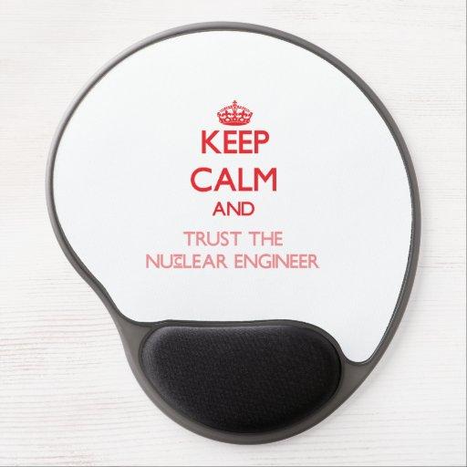 Keep Calm and Trust the Nuclear Engineer Gel Mousepad