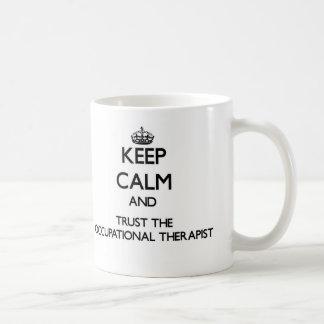 Keep Calm and Trust the Occupational Therapist Coffee Mug