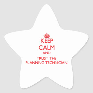 Keep Calm and Trust the Planning Technician Star Stickers