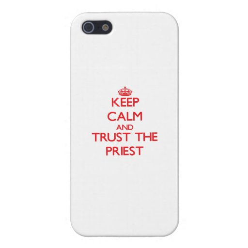 Keep Calm and Trust the Priest iPhone 5/5S Cover