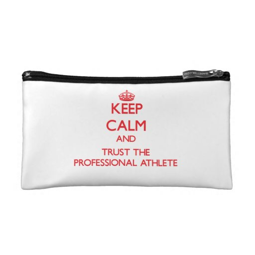 Keep Calm and Trust the Professional Athlete Cosmetics Bags