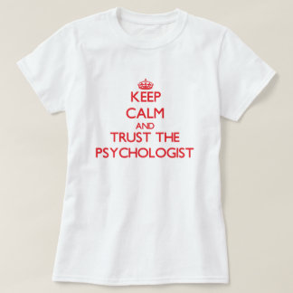 Keep Calm and Trust the Psychologist T-Shirt
