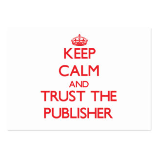 Keep Calm and Trust the Publisher Business Card
