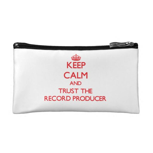 Keep Calm and Trust the Record Producer Cosmetic Bag