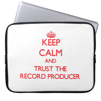 Keep Calm and Trust the Record Producer Computer Sleeve