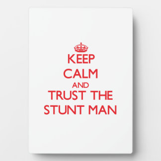 Keep Calm and Trust the Stunt Man Plaque