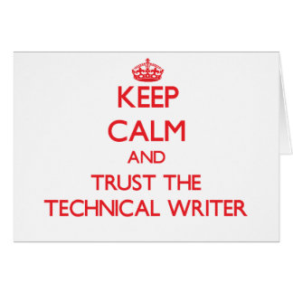 Keep Calm and Trust the Technical Writer Greeting Card