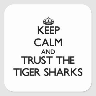 Keep calm and Trust the Tiger Sharks Sticker